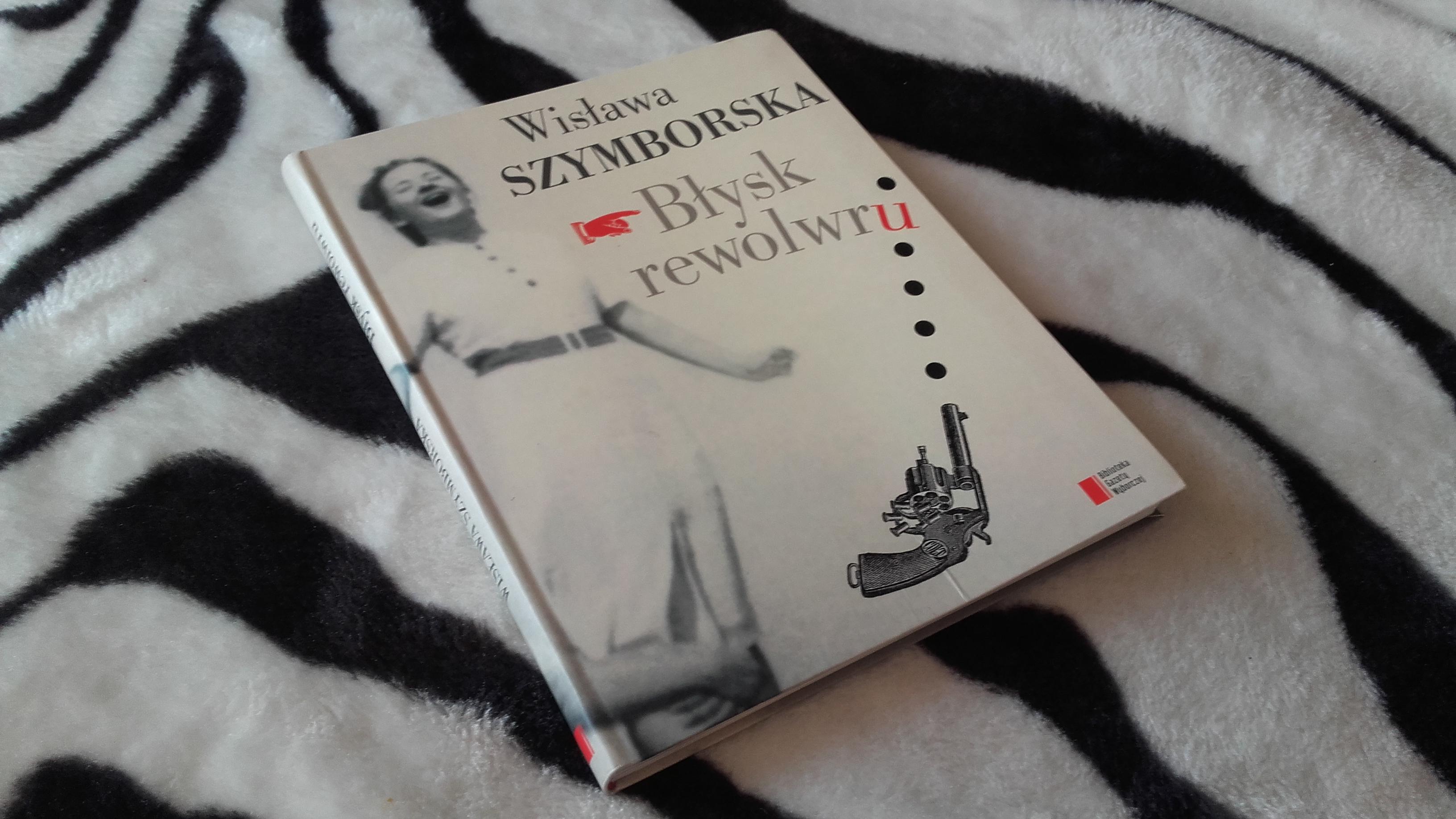 Błysk rewolwru – Wisława Szymborska