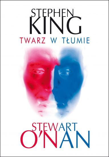 Twarz w tłumie – Stephen King, Stewart O'Nan