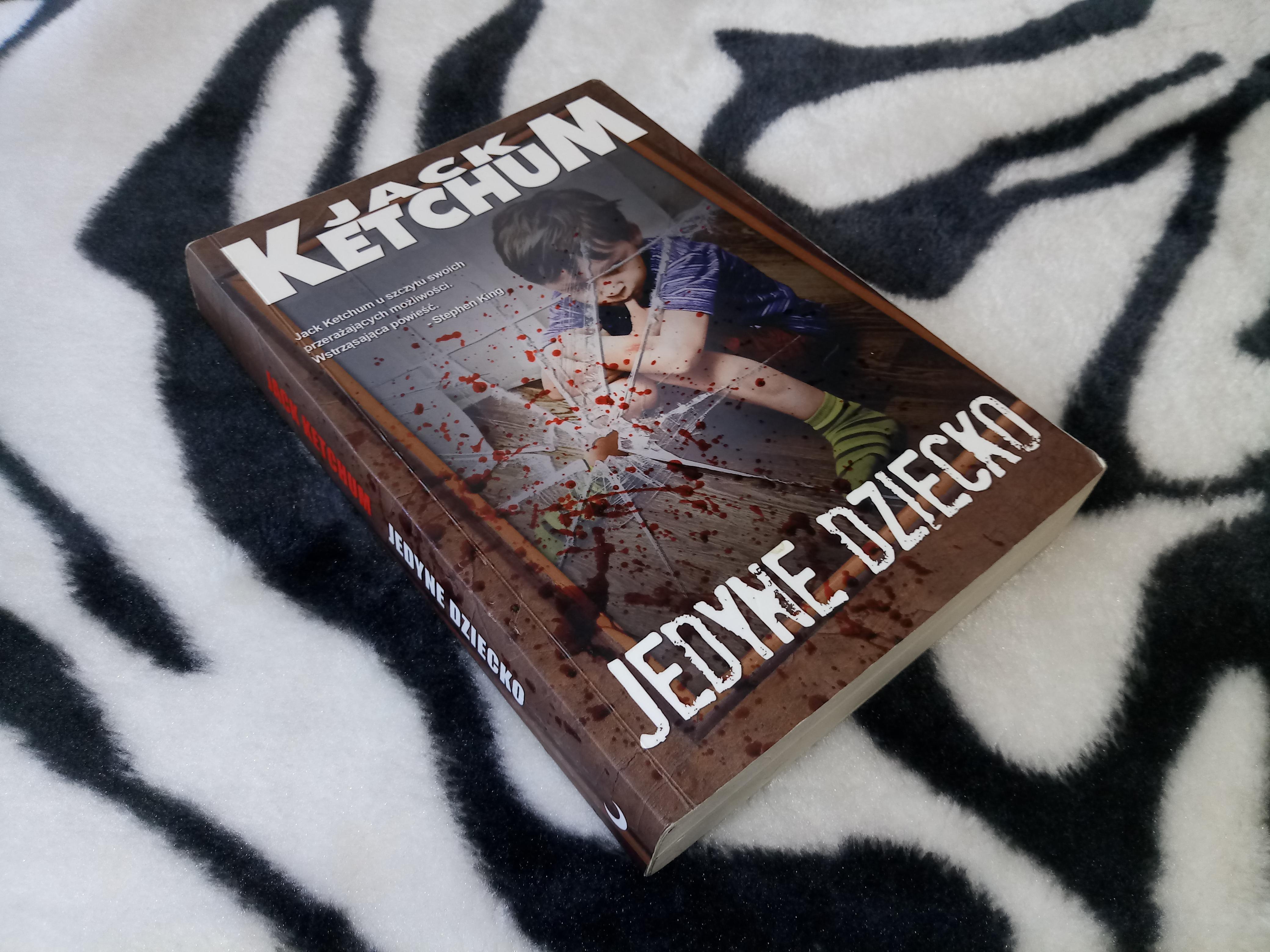 Jedyne dziecko – Jack Ketchum