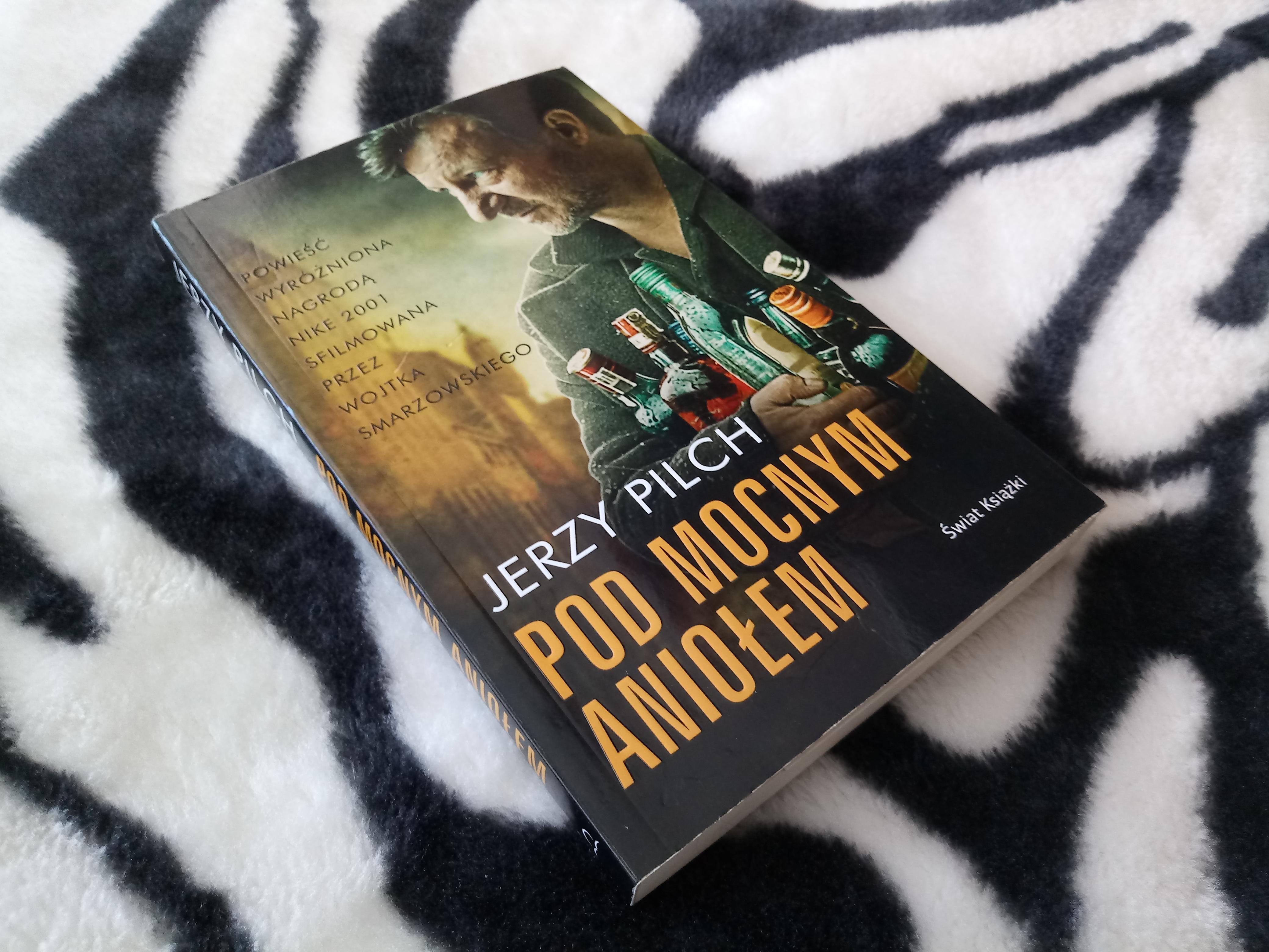 Pod Mocnym Aniołem – Jerzy Pilch