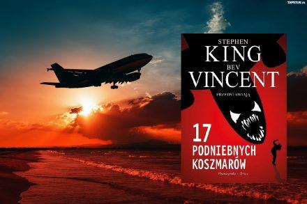17 podniebnych koszmarów – Stephen King, Bev Vincent