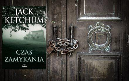 Czas zamykania – Jack Ketchum