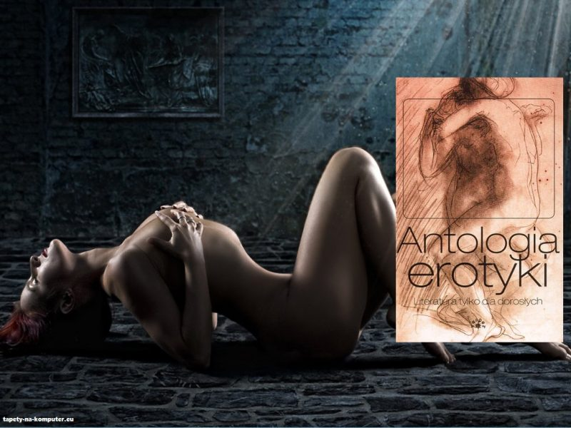 Antologia erotyki. Literatura tylko dla dorosłych