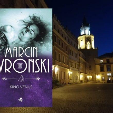Kino Venus – Marcin Wroński